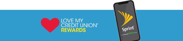 Love My Credit Union Rewards - Sprint